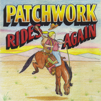 Patchwork Rides Again!